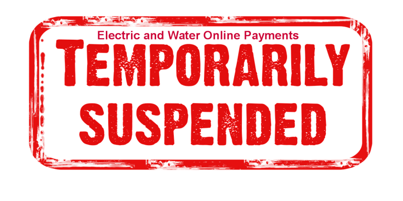 Electric and Water On-Line Bill Payments Suspended